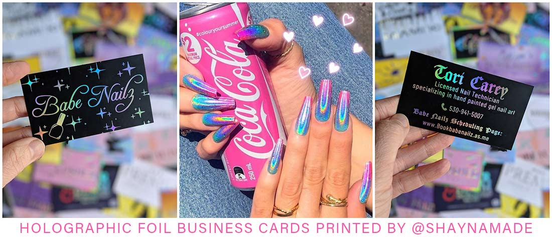 Babe Nailz Business Cards with Holographic Foil added to both sides. Created for Nail artist, Tori Carey.